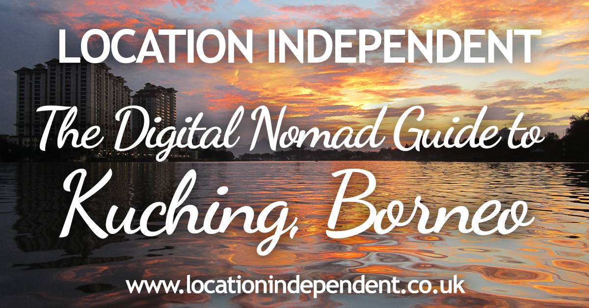 The Kuching Digital Nomad Guide
