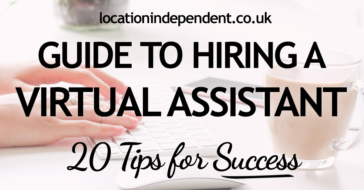 Guide to hiring a virtual assistant: 20 top tips for success